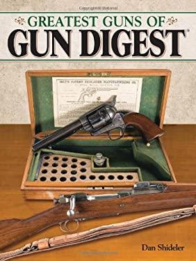 Greatest Guns of Gun Digest 9781440214141
