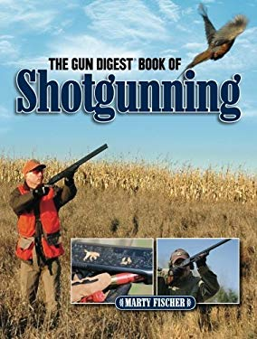 The Gun Digest Book of Shotgunning 9781440211119