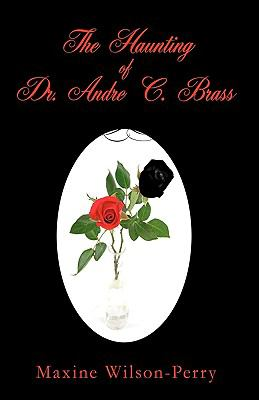 The Haunting of Dr. Andre C. Brass 9781440168215