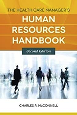 The Health Care Manager's Human Resources Handbook 9781449657390