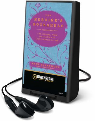 The Heroine's Bookshelf: Life Lessons, from Jane Austen to Laura Ingalls Wilder [With Earbuds] 9781441762009