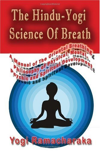 The Hindu-Yogi Science of Breath 9781449528706