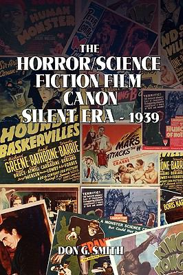 The Horror/Science Fiction Film Canon: Silent Era - 1939 9781441542229
