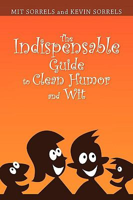 The Indispensable Guide to Clean Humor and Wit 9781441534958