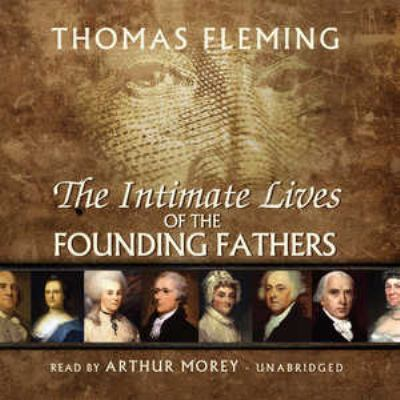 The Intimate Lives of the Founding Fathers 9781441756565