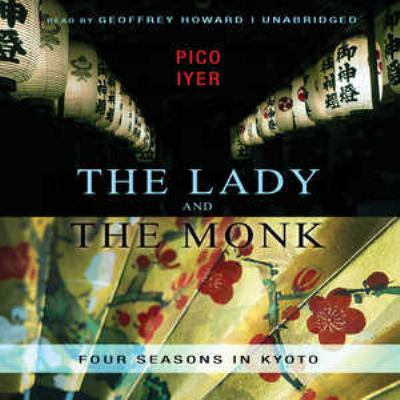 The Lady and the Monk: Four Seasons in Kyoto 9781441785305