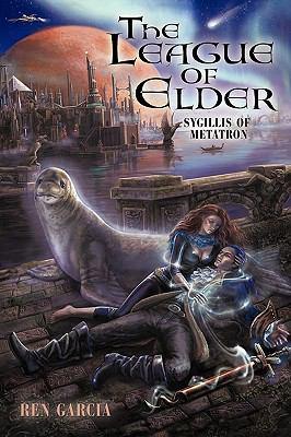 The League of Elder: Sygillis of Metatron 9781440121296