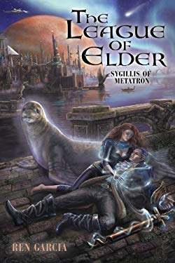 The League of Elder: Sygillis of Metatron 9781440121319