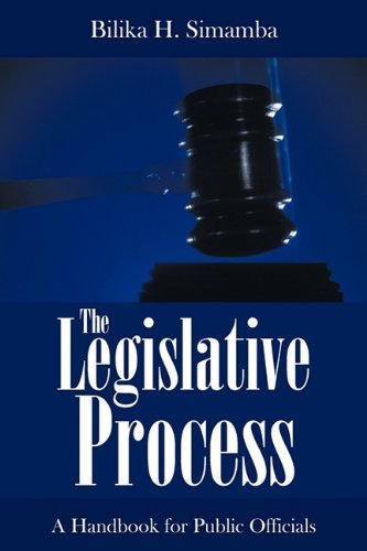 The Legislative Process: A Handbook for Public Officials 9781449002206