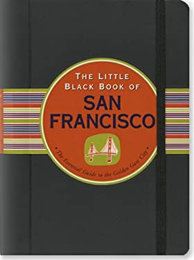 The Little Black Book of San Francisco: The Essential Guide to the Golden Gate City 9781441303073