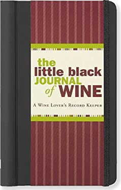 The Little Black Journal of Wine: A Wine Lover's Record Keeper 9781441305633