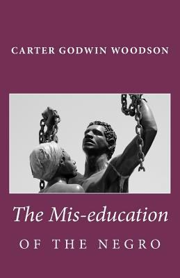 The MIS-Education of the Negro 9781442140257