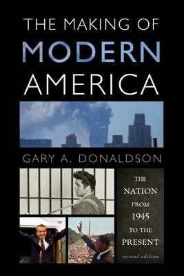 The Making of Modern America: The Nation from 1945 to the Present 9781442209572