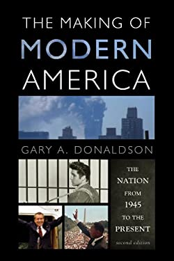 The Making of Modern America: The Nation from 1945 to the Present 9781442209589