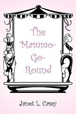 The Mammo-Go-Round 9781449050894