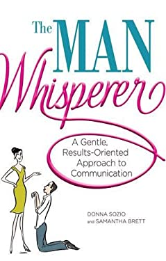 The Man Whisperer: A Gentle, Results-Oriented Approach to Communication 9781440503986