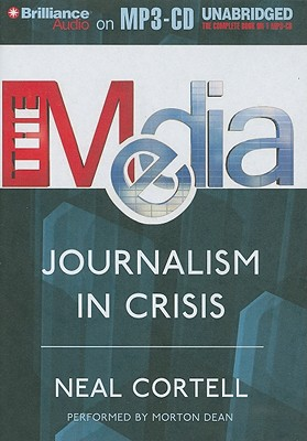 The Media: Journalism in Crisis 9781441866004