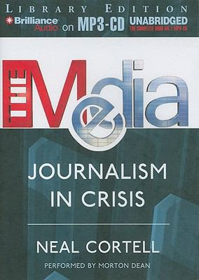 The Media: Journalism in Crisis 9781441866011
