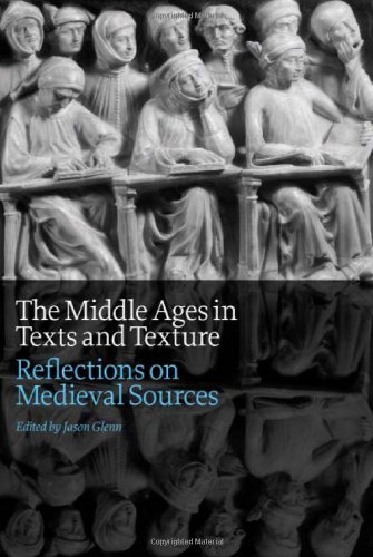 The Middle Ages in Texts and Texture: Reflections on Medieval Sources 9781442604902