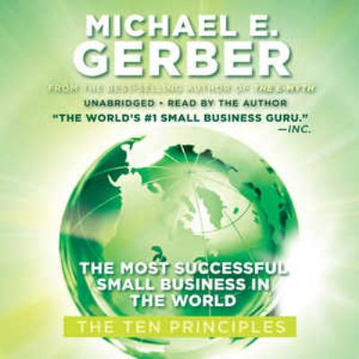 The Most Successful Small Business in the World: The Ten Principles 9781441710789
