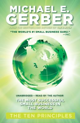 The Most Successful Small Business in the World: The Ten Principles 9781441710796