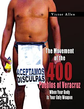 The Movement of the 400 Pueblos of Veracruz 9781441503657