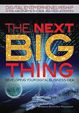 The Next Big Thing: Developing Your Digital Business Idea 9781448869312