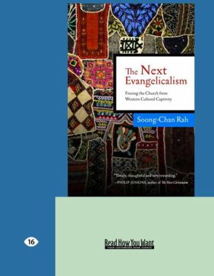 The Next Evangelicalism: Releasing the Church from Western Cultural Captivity (Easyread Large Edition)