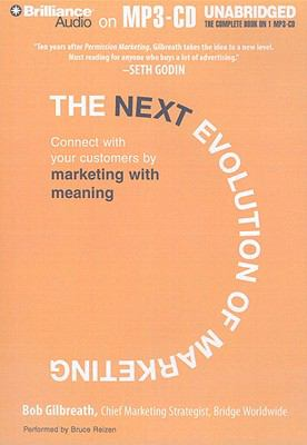 The Next Evolution of Marketing: Connect with Your Customers by Marketing with Meaning 9781441816832