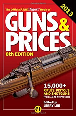 The Official Gun Digest Book of Guns & Prices 2013 9781440235436