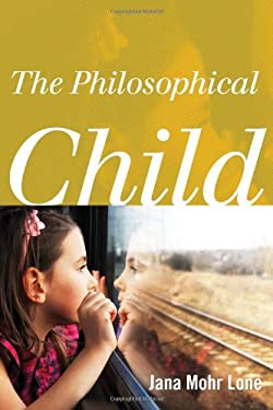 The Philosophical Child 9781442217324