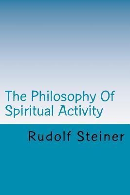 The Philosophy of Spiritual Activity 9781440414237