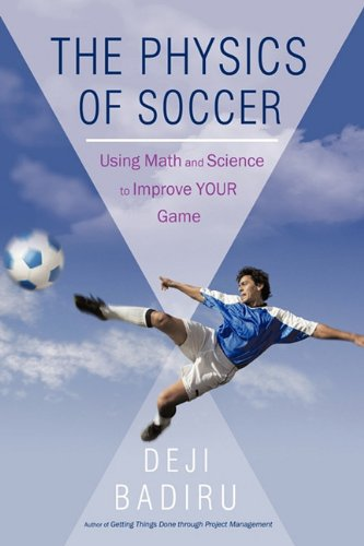 The Physics of Soccer: Using Math and Science to Improve Your Game 9781440192241