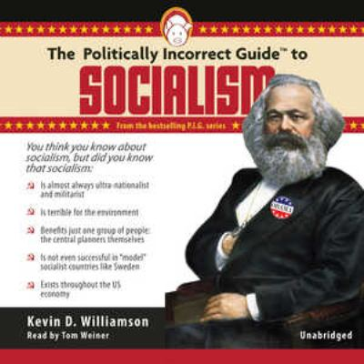 The Politically Incorrect Guide to Socialism 9781441785848