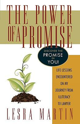 The Power of a Promise: Life Lessons Encountered on My Journey from Illiteracy to a Lawyer