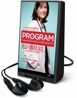 The Program: The Brain-Smart Approach to the Healthiest You: The Life-Changing 12-Week Method [With Earbuds]