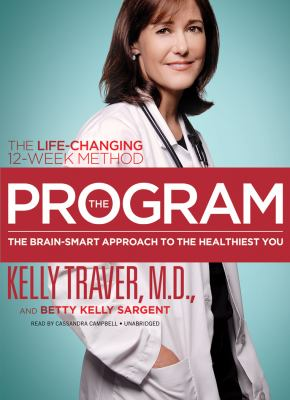 The Program: The Brain-Smart Approach to the Healthiest You