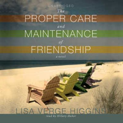 The Proper Care and Maintenance of Friendship 9781441773852
