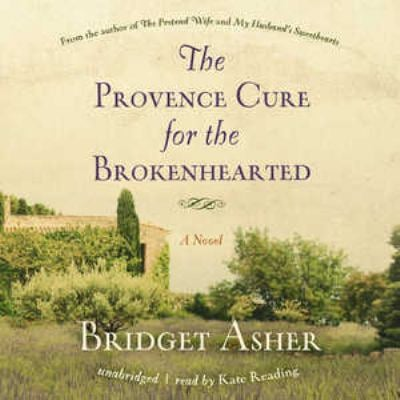 The Provence Cure for the Brokenhearted 9781441785916