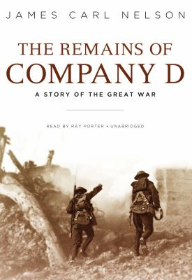 The Remains of Company D: A Story of the Great War 9781441727459