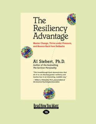 The Resiliency Advantage: Master Change, Thrive Under Pressure, and Bounce Back from Setbacks (Easyread Large Edition) 9781442966895