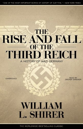 The Rise and Fall of the Third Reich: A History of Nazi Germany 9781441734211
