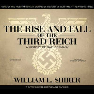 The Rise and Fall of the Third Reich: A History of Nazi Germany 9781441734181