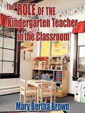 The Role of the Kindergarten Teacher in the Classroom 6785977