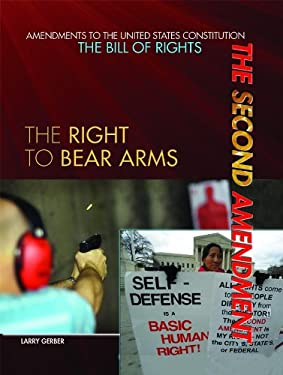 The Second Amendment: The Right to Bear Arms 9781448812530