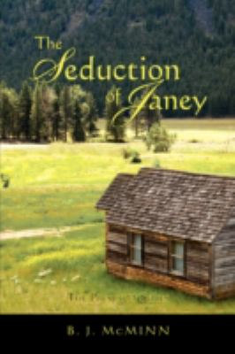 The Seduction of Janey: The Prescott Series 9781440105067