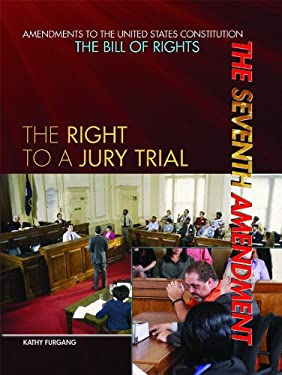 The Seventh Amendment: The Right to a Jury Trial 9781448812622
