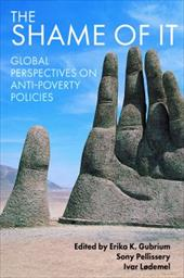The Shame of it: Global Perspectives on Anti-poverty Policies 21142924