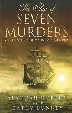 The Ship of Seven Murders: A True Story of Madness and Murder 9781444809329