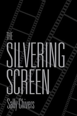 The Silvering Screen: Old Age and Disability in Cinema 9781442611047